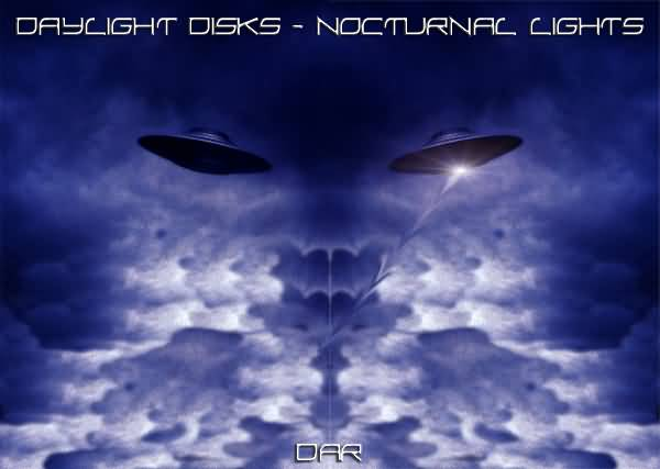 Daylight Disks - Nocturnal Lights