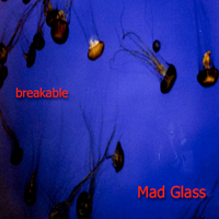 ** Mad Glass **